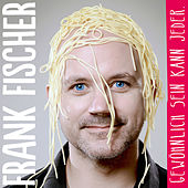 Gewöhnlich sein kann jeder. (Live) by Frank Fischer