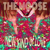 Play & Download New Kind of Love by Moose | Napster