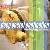 Play & Download Deep Secret Destination, Vol. 4 - Finest Deep House Selection by Various Artists | Napster