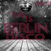 This Is Berlin Disco, Vol. 3 by Various Artists
