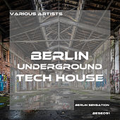 Berlin Underground Tech House by Various Artists