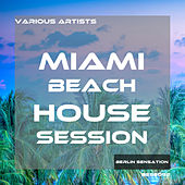 Miami Beach House Session by Various Artists