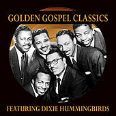 Play & Download Golden Gospel Classics: The Dixie Hummingbirds by The Dixie Hummingbirds | Napster