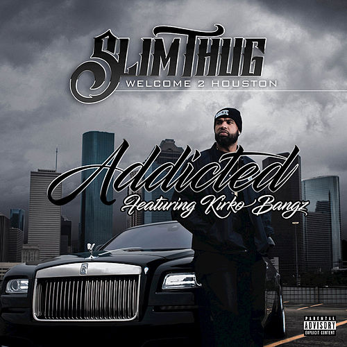 Play & Download Addicted by Slim Thug | Napster