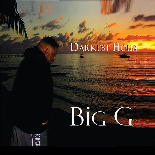 Play & Download Darkest Hour by Big G | Napster
