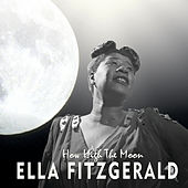 How High The Moon von Ella Fitzgerald