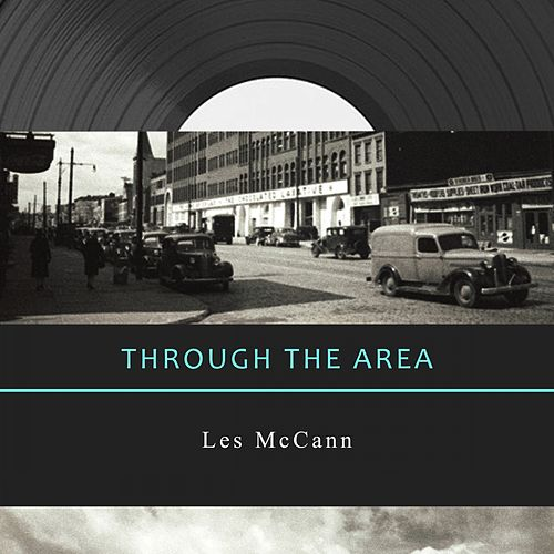 Through The Area von Les McCann