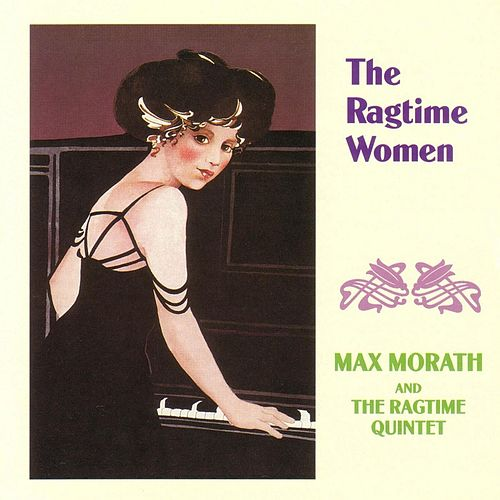 Play & Download The Ragtime Women by Max Morath | Napster