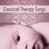 Play & Download Classical Therapy Songs – Baby Music, Deep Sleep, Lullabies to Bed, Calm Sounds, Sweet Dreams, Peaceful Mind by Effect Music Kids Academy | Napster
