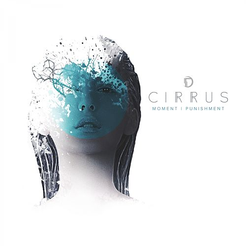 Moment / Punishment by Cirrus