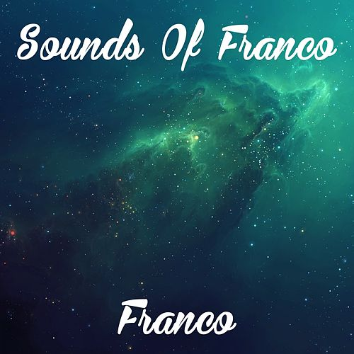 Play & Download Sounds of Franco by Franco | Napster