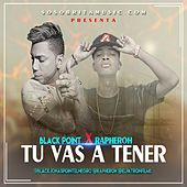 Play & Download Tu vas a tener by Black Point | Napster