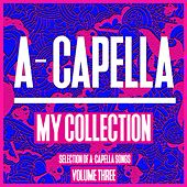 A-Cappella My Collection, Vol. 3 - A Cappella Tools by Various Artists