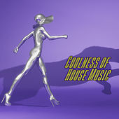Play & Download Coolness of House Music by Various Artists | Napster