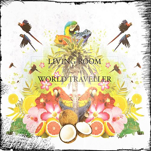 Play & Download World Traveller by Living Room | Napster