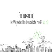 Play & Download Budenzauber, Vol. 10 - Der Wegweiser für elektronische Musik by Various Artists | Napster