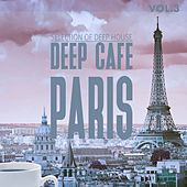 Play & Download Deep Cafe Paris, Vol. 3 - Selection of Deep House by Various Artists   Napster