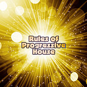 Play & Download Rules of Progressive House by Various Artists | Napster