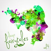 Play & Download Deep Fairytales, Vol. 4 by Various Artists | Napster