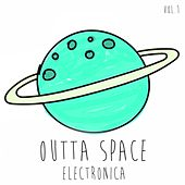 Play & Download Outta Space Electronica, Vol. 1 by Various Artists | Napster
