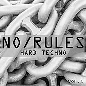 No Rules Hard Techno, Vol. 1 by Various Artists