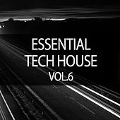 Essential Tech House, Vol. 6 by Various Artists