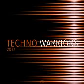 Play & Download Techno Warriors 2017, Vol. 1 by Various Artists | Napster