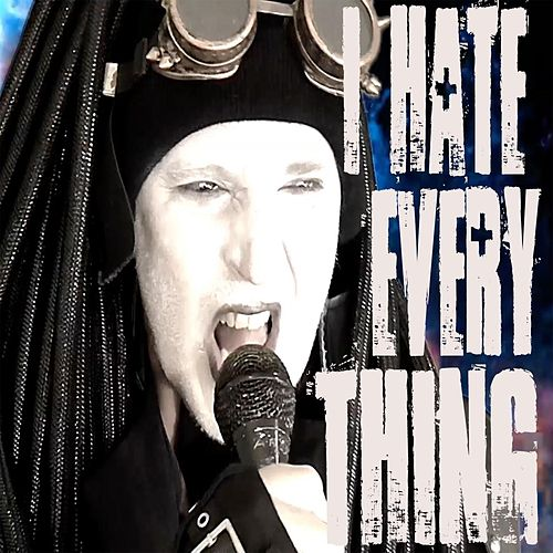 I Hate Everything by Jck