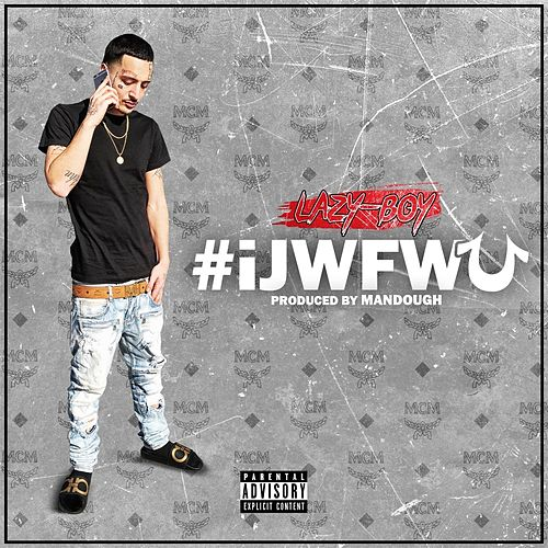 Play & Download Ijwfwu by Lazyboy | Napster