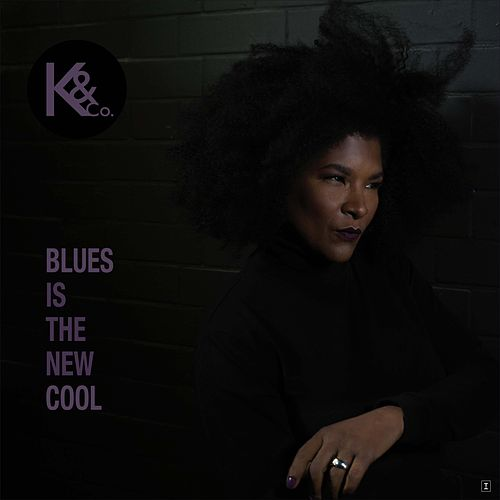 Blues Is the New Cool by Kat & Co.