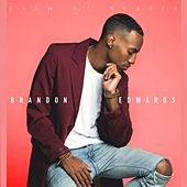 Play & Download Draw Me Nearer by Brandon Edwards | Napster