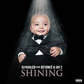 Play & Download Shining (feat. Beyoncé & Jay Z) by DJ Khaled | Napster
