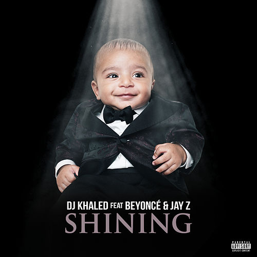 Shining (feat. Beyoncé & Jay Z) by DJ Khaled