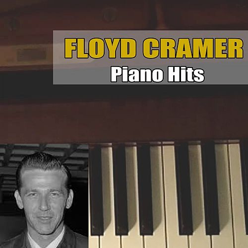 Play & Download Piano Hits by Floyd Cramer | Napster