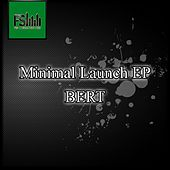 Minimal Launch EP by Bert