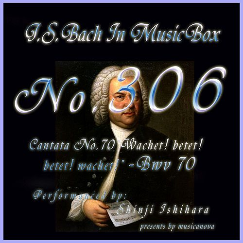 Play & Download Cantata No. 70, ''Wachet! betet! betet! Wachet!'', BWV 70 by Shinji Ishihara | Napster