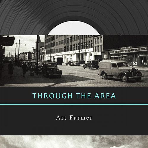 Through The Area von Art Farmer