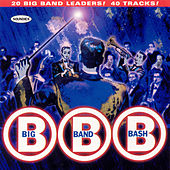 Big Band Bash by Various Artists