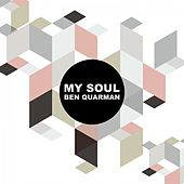 My Soul by Ben Quarman