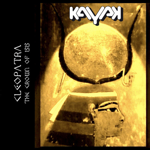 Play & Download Cleopatra The Crown Of Isis by Kayak | Napster