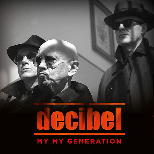 My My Generation by Decibel