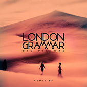 Big Picture (Remix) - EP by London Grammar