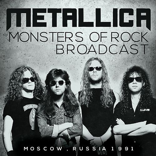 Monsters of Rock Broadcast (Live) di Metallica