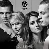 Play & Download Aquí Estaré by Kudai | Napster