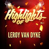 Play & Download Highlights of Leroy Van Dyke, Vol. 1 by Leroy Van Dyke | Napster