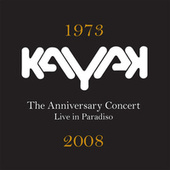 Play & Download Anniversary Concert - Live In Paradiso by Kayak | Napster