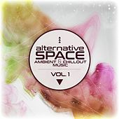 Alternative Space: Ambient & Chillout Music, Vol. 1 by Various Artists
