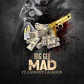 Play & Download Mad (feat. Cashout Calhoun) by Big Gee | Napster