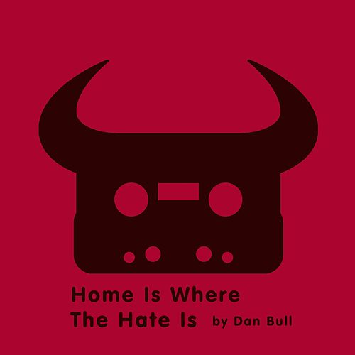 Play & Download Home Is Where The Hate Is (Resident Evil 7 Rap) by Dan Bull | Napster