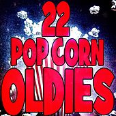 22 Pop Corn Oldies by Various Artists